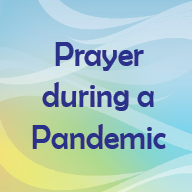 Prayer during a Pandemic